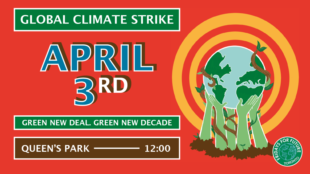 Invitation to Global Climate Strike April 3 2020, 12:00, Queen's Parl. Toronto